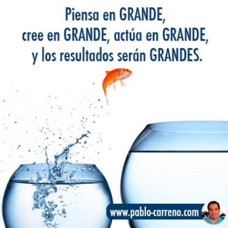 #Motivación. Piensa en GRANDE,  cree en GRANDE, actúa en GRANDE,  y los resultados serán GRANDES.